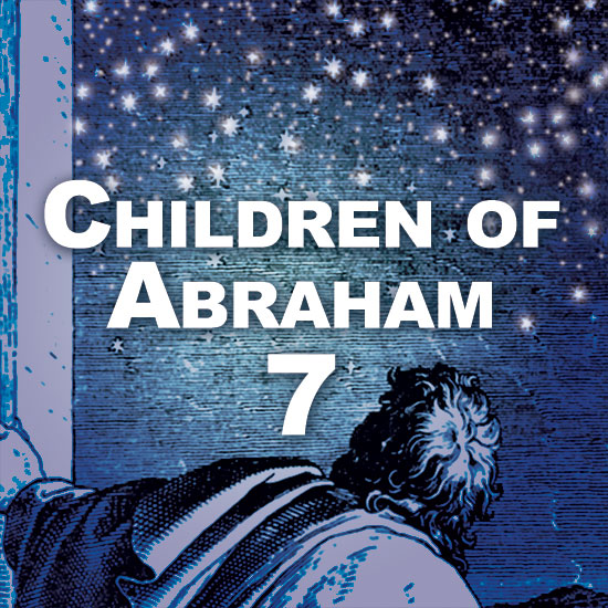 "Children of Abraham 7 - ""I AM"""